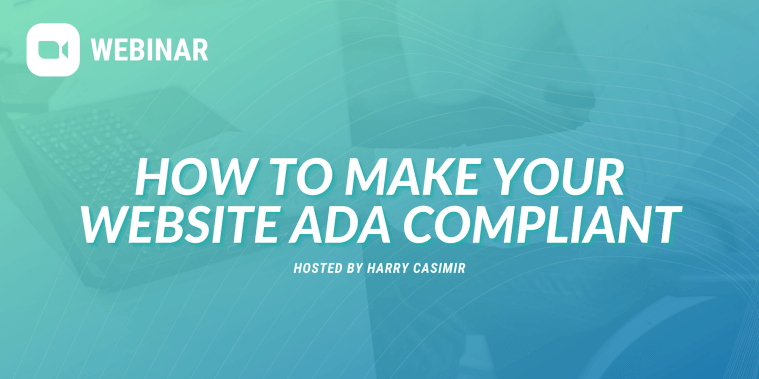 Webinar: How to make your website ADA compliant, hosted by Harry Casimir